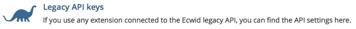 Ecwid Legacy API keys